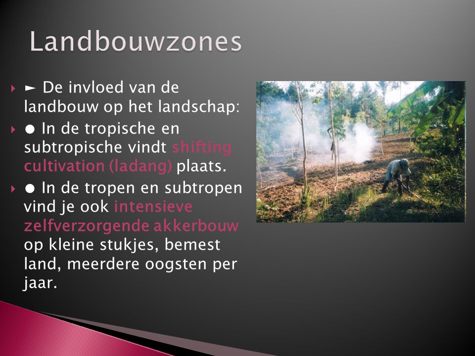 Landbouwzones ► De invloed van de landbouw op het landschap: