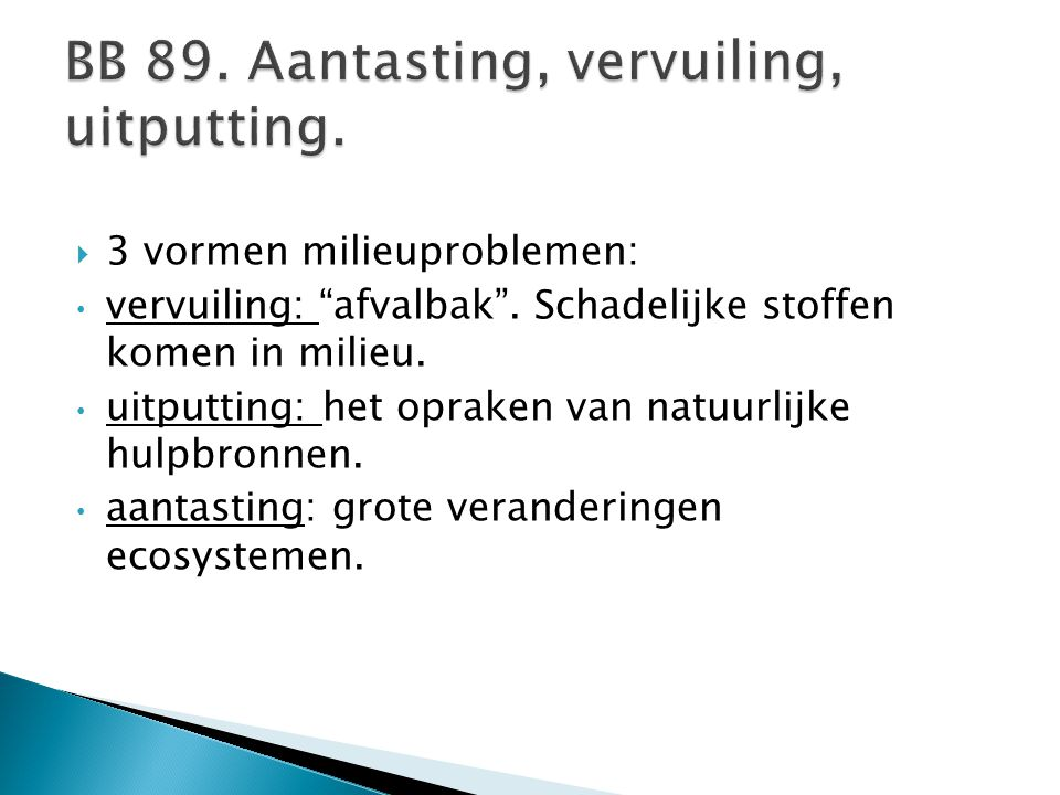BB 89. Aantasting, vervuiling, uitputting.