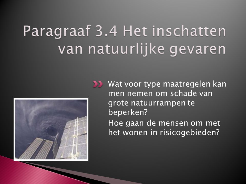 Paragraaf 3.4 Het inschatten van natuurlijke gevaren