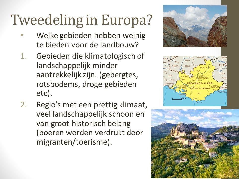 Tweedeling in Europa Welke gebieden hebben weinig te bieden voor de landbouw