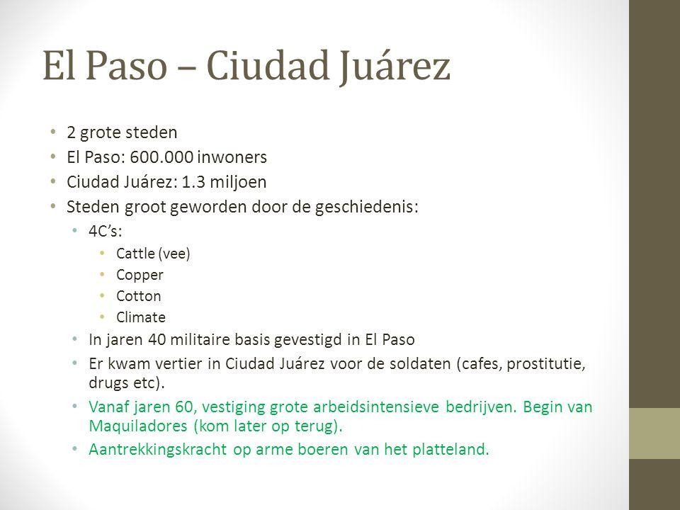 El Paso – Ciudad Juárez 2 grote steden El Paso: 600.000 inwoners