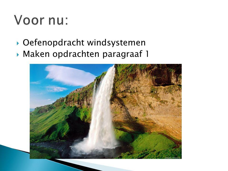 Voor nu: Oefenopdracht windsystemen Maken opdrachten paragraaf 1