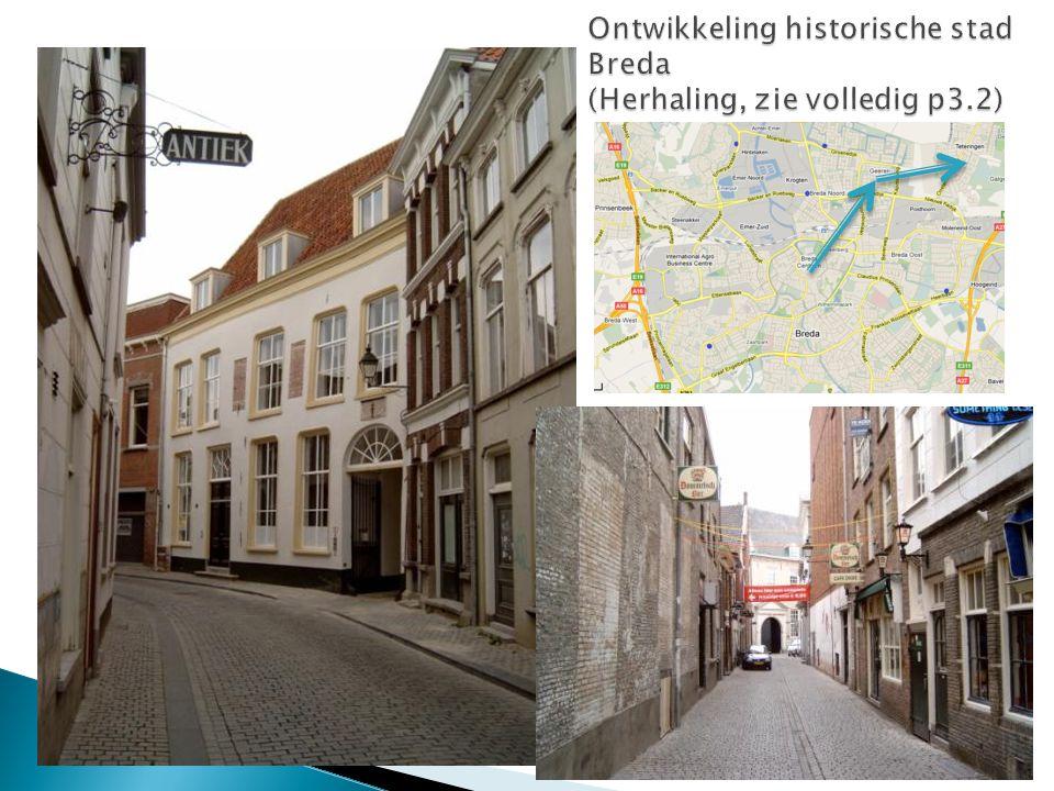 Ontwikkeling historische stad Breda (Herhaling, zie volledig p3.2)