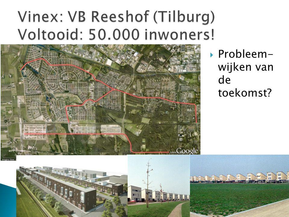 Vinex: VB Reeshof (Tilburg) Voltooid: 50.000 inwoners!