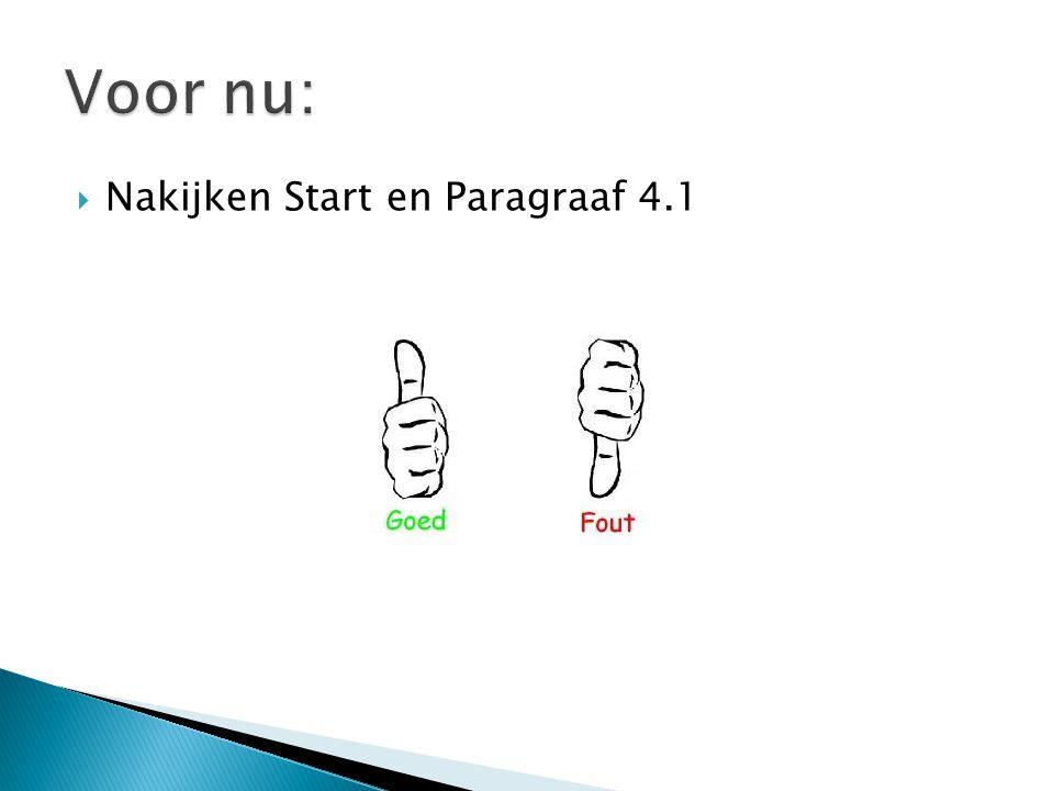 Voor nu: Nakijken Start en Paragraaf 4.1
