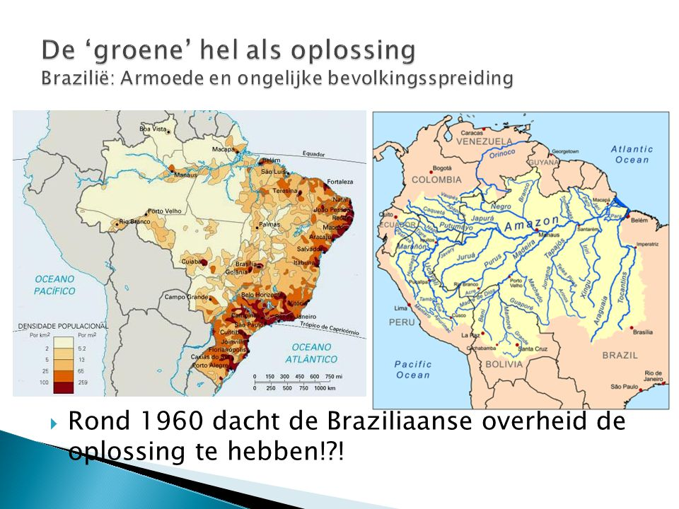 De 'groene' hel als oplossing Brazilië: Armoede en ongelijke bevolkingsspreiding