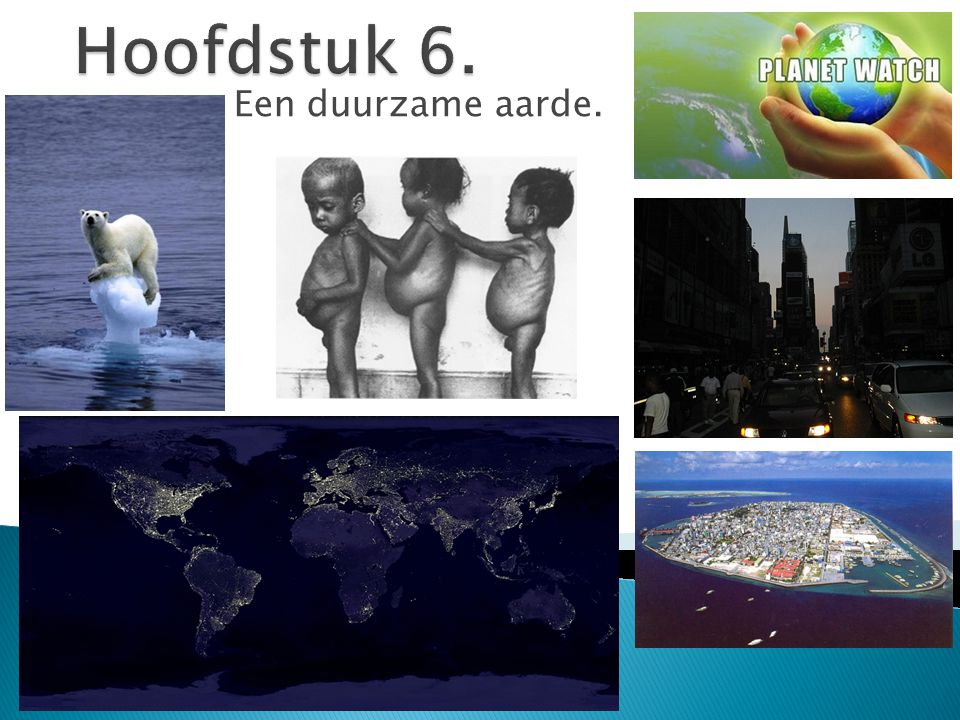 Hoofdstuk 6. Een duurzame aarde.
