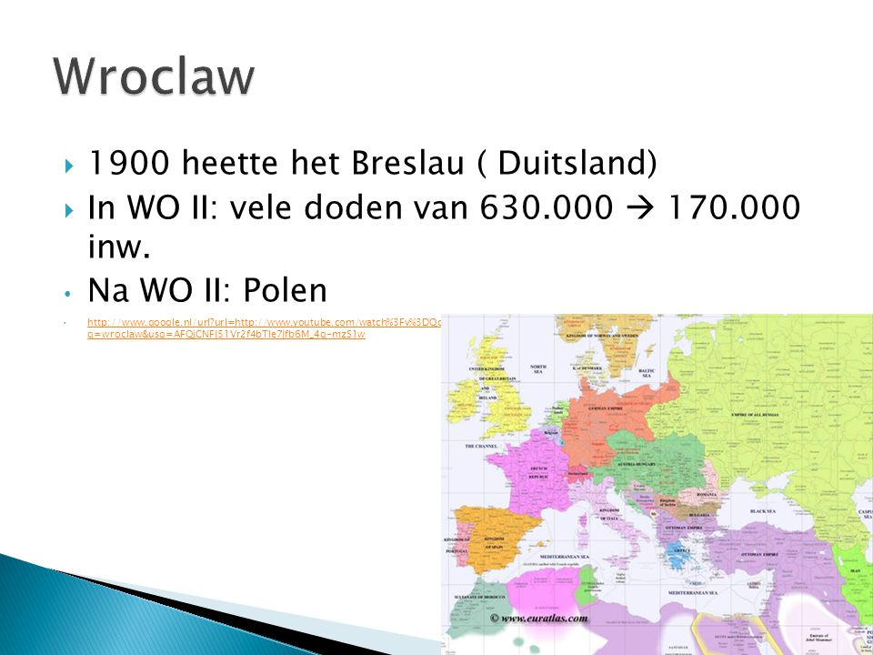 Wroclaw 1900 heette het Breslau ( Duitsland)