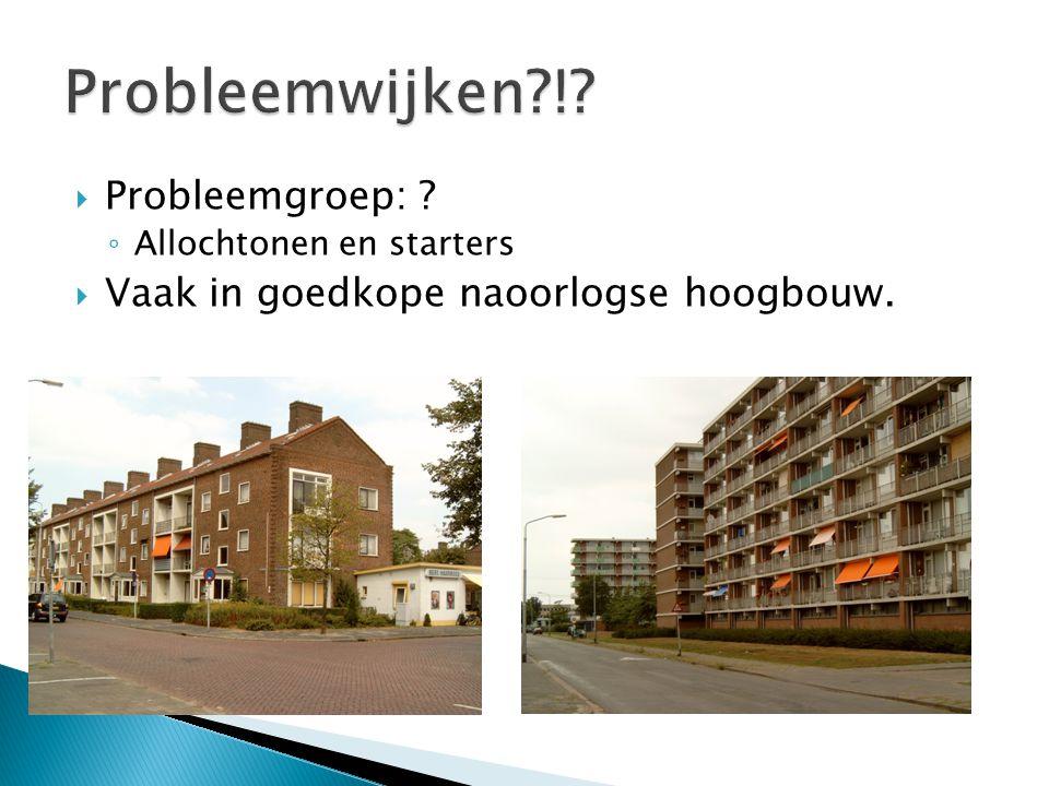 Probleemwijken ! Probleemgroep: