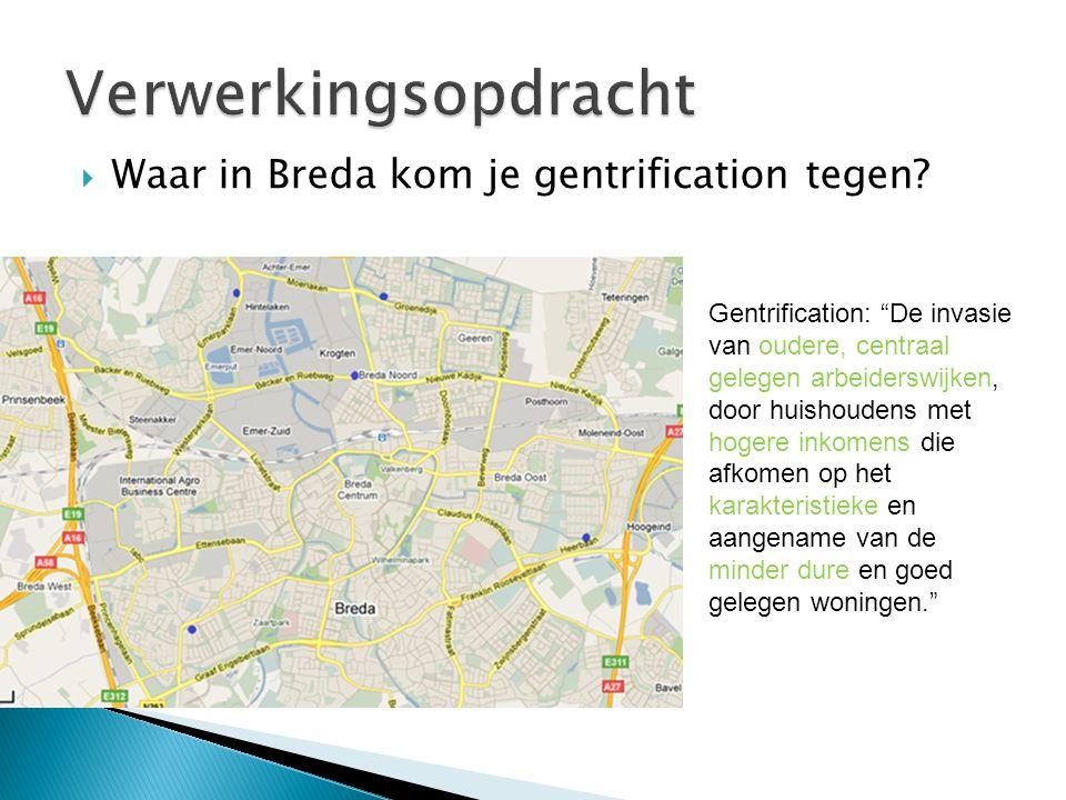 Verwerkingsopdracht Waar in Breda kom je gentrification tegen