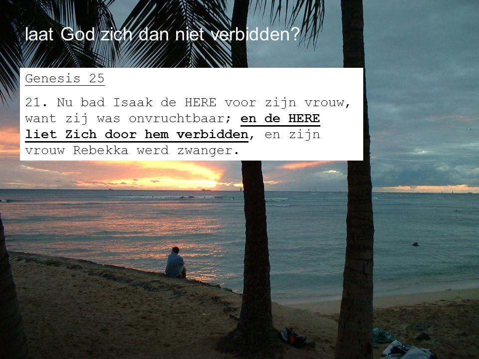 laat God zich dan niet verbidden