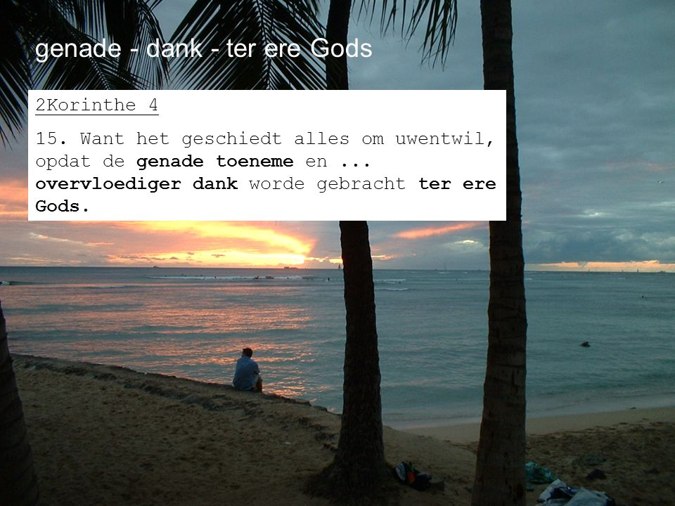 genade - dank - ter ere Gods
