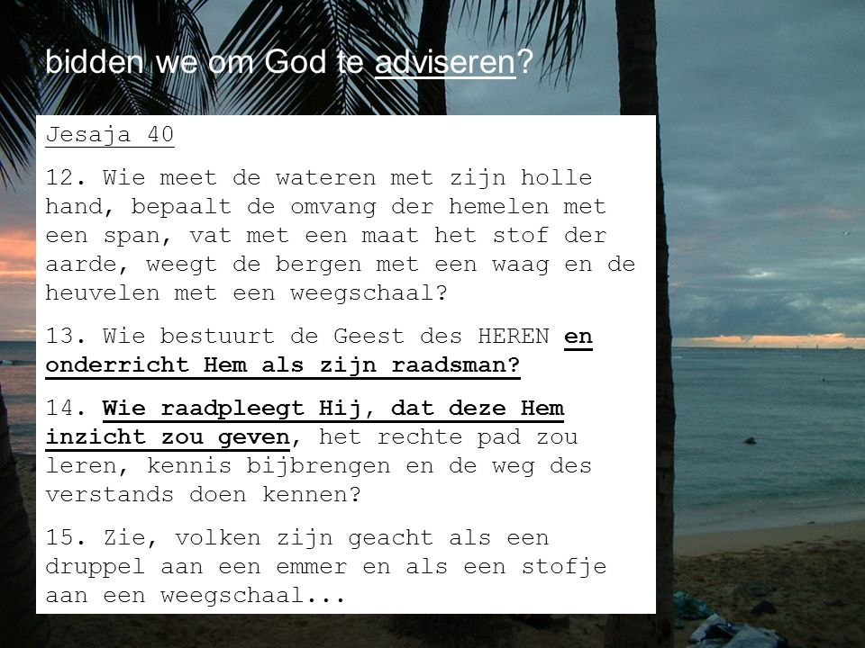 bidden we om God te adviseren