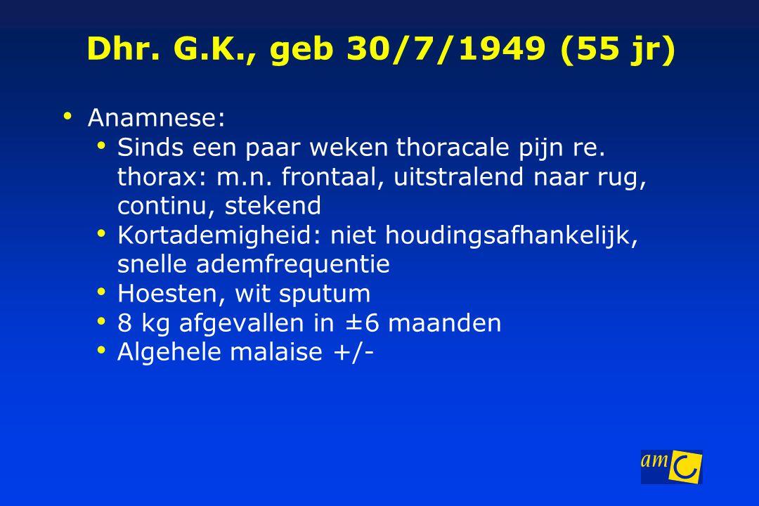 Dhr. G.K., geb 30/7/1949 (55 jr) Anamnese: