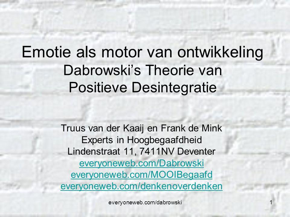Emotie als motor van ontwikkeling Dabrowski's Theorie van Positieve Desintegratie