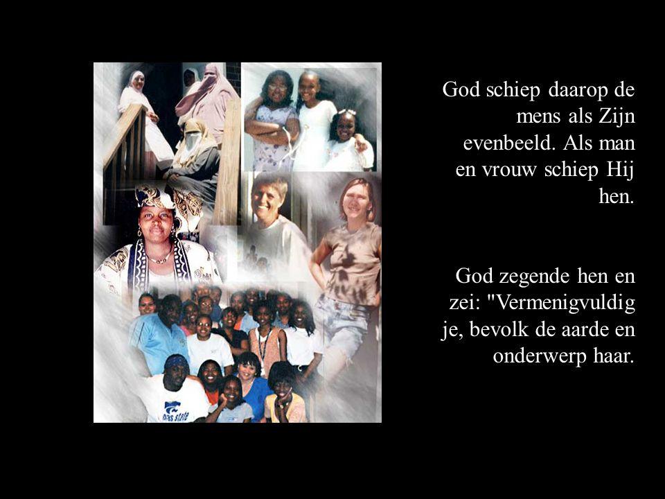 God schiep daarop de mens als Zijn evenbeeld