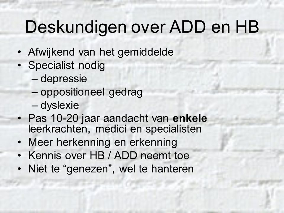 Deskundigen over ADD en HB