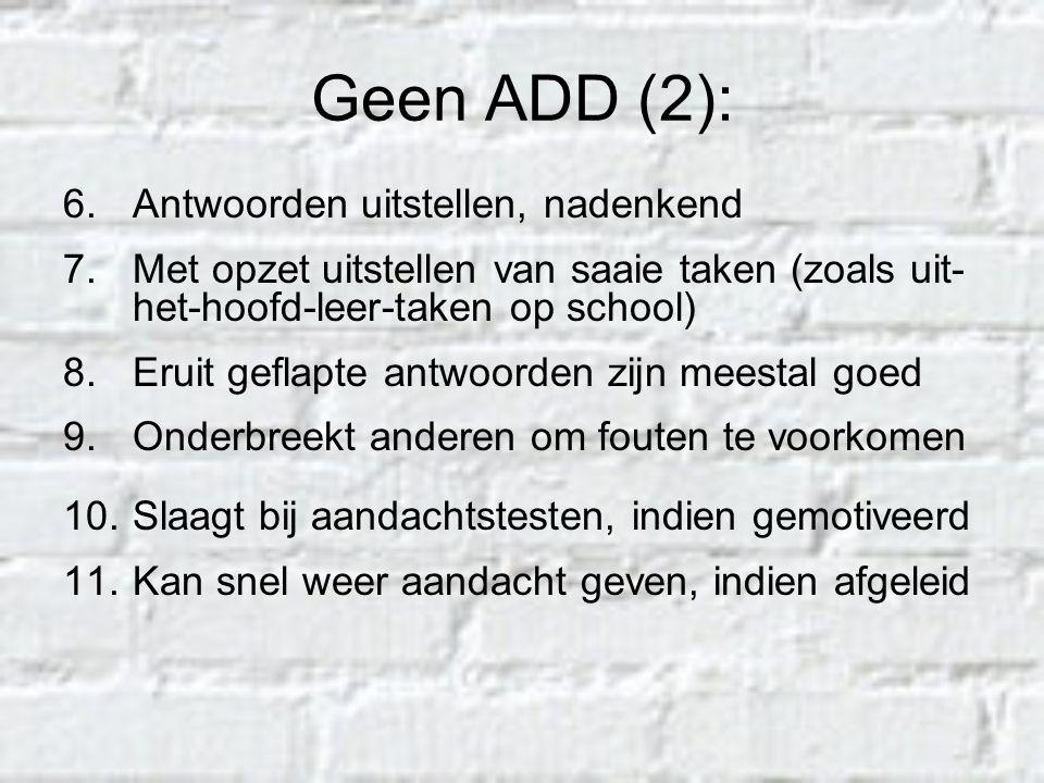 Geen ADD (2): Antwoorden uitstellen, nadenkend