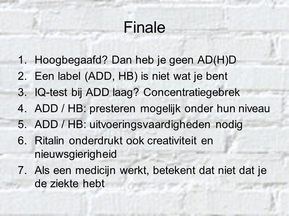 Finale Hoogbegaafd Dan heb je geen AD(H)D