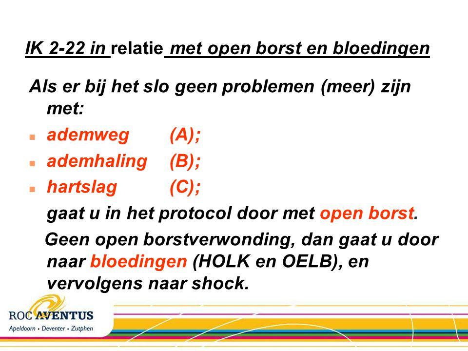 IK 2-22 in relatie met open borst en bloedingen