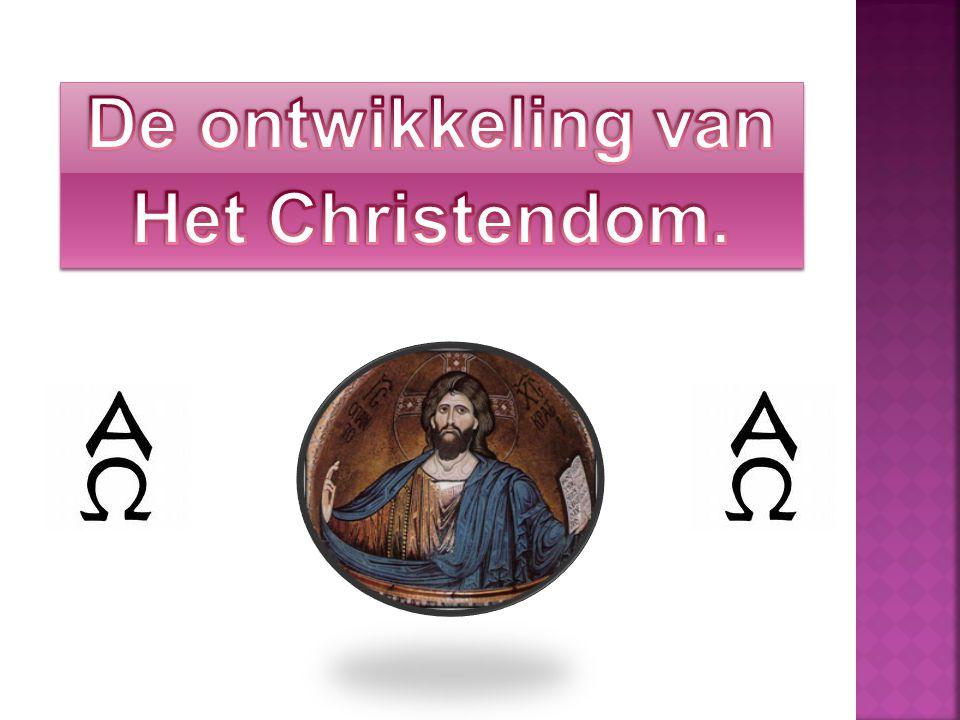 De ontwikkeling van Het Christendom.