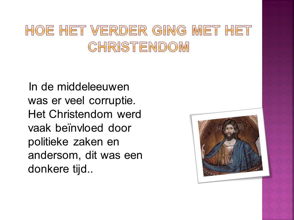 Hoe het verder ging met het Christendom