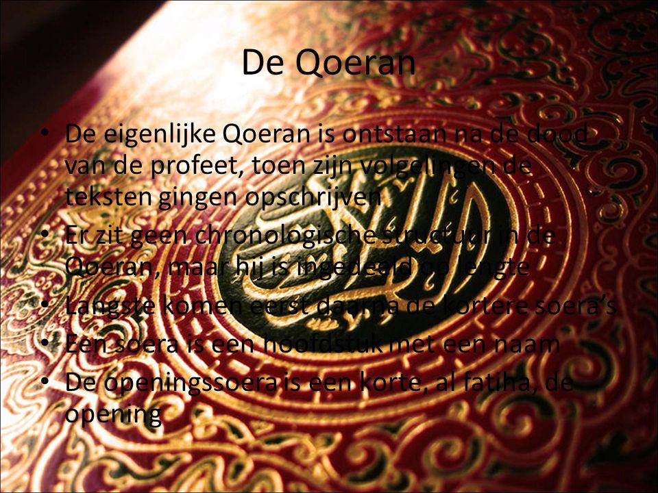 De Qoeran De eigenlijke Qoeran is ontstaan na de dood van de profeet, toen zijn volgelingen de teksten gingen opschrijven.