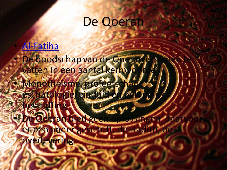De Qoeran Al-Fatiha. De boodschap van de Qoeran is samen te vatten in een aantal kernwoorden.