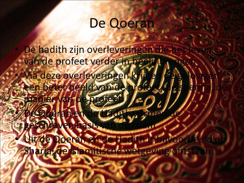 De Qoeran De hadith zijn overleveringen die het leven van de profeet verder in beeld brengen.