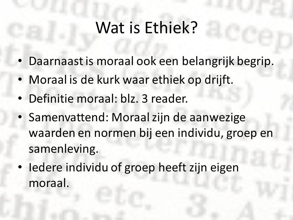 Wat is Ethiek Daarnaast is moraal ook een belangrijk begrip.