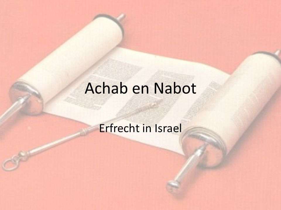 Achab en Nabot Erfrecht in Israel