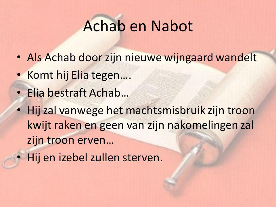 Achab en Nabot Als Achab door zijn nieuwe wijngaard wandelt
