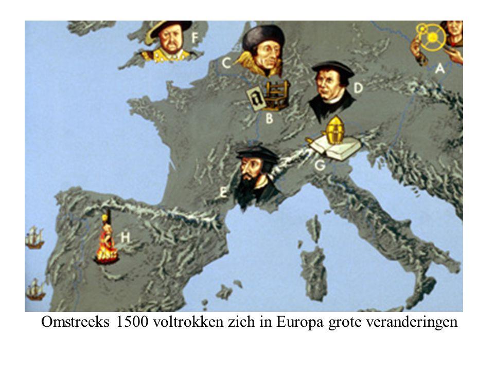 Omstreeks 1500 voltrokken zich in Europa grote veranderingen