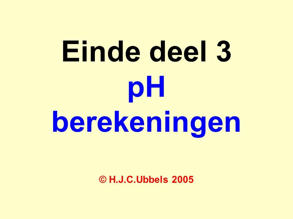 Einde deel 3 pH berekeningen © H.J.C.Ubbels 2005