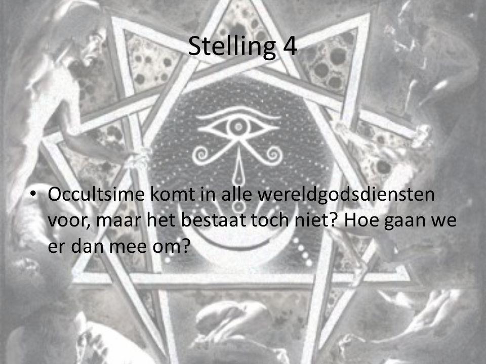 Stelling 4 Occultsime komt in alle wereldgodsdiensten voor, maar het bestaat toch niet.