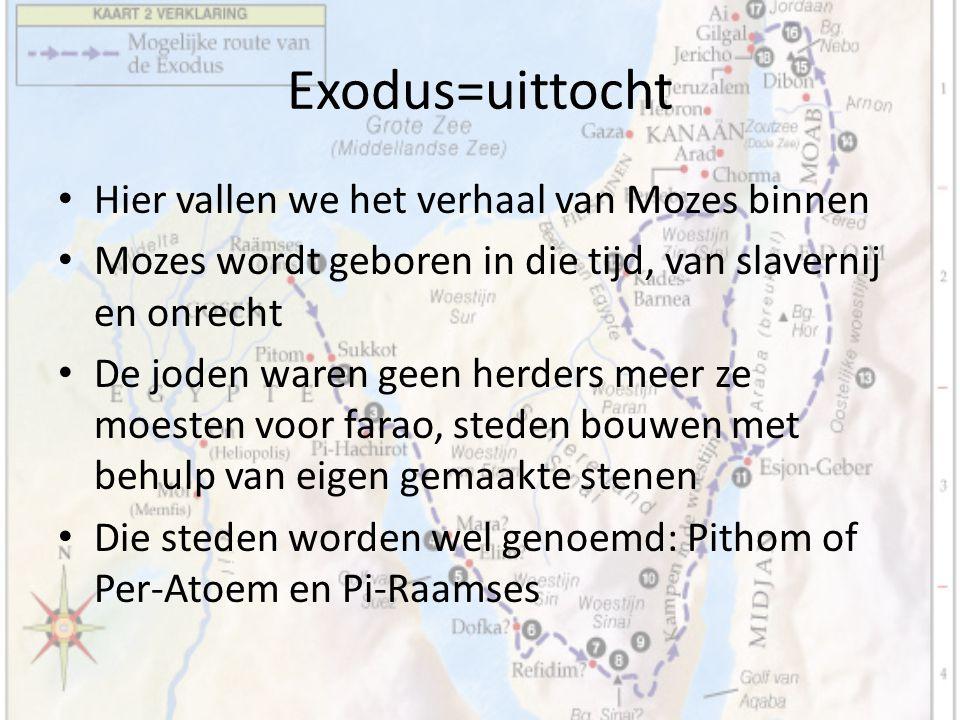 Exodus=uittocht Hier vallen we het verhaal van Mozes binnen