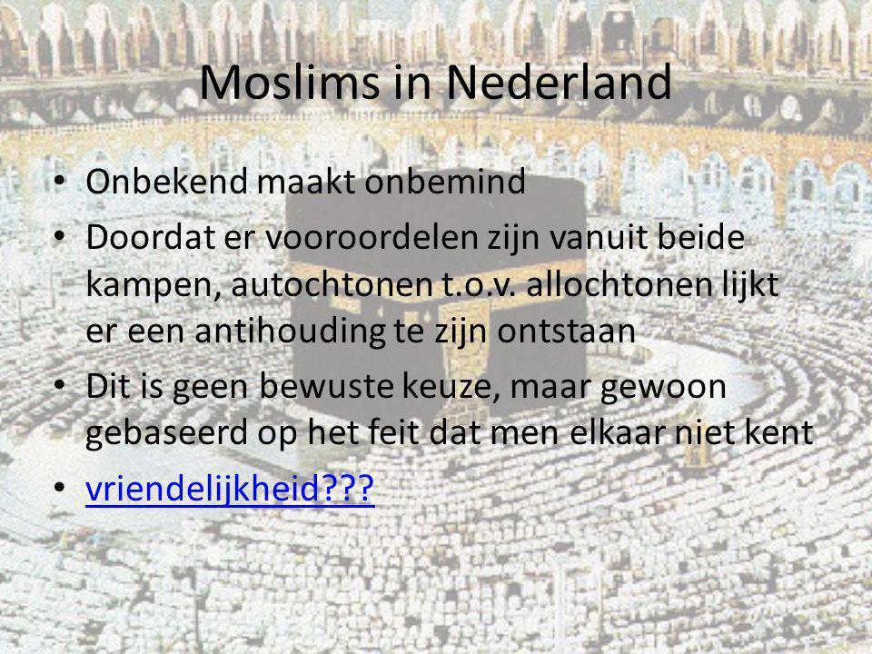 Moslims in Nederland Onbekend maakt onbemind