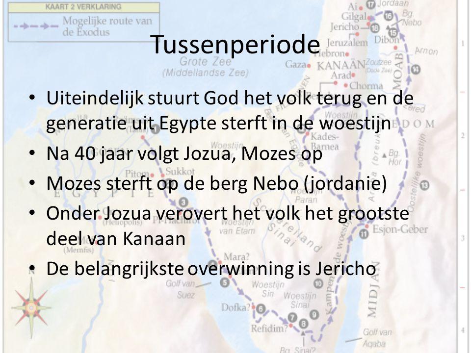 Tussenperiode Uiteindelijk stuurt God het volk terug en de generatie uit Egypte sterft in de woestijn.
