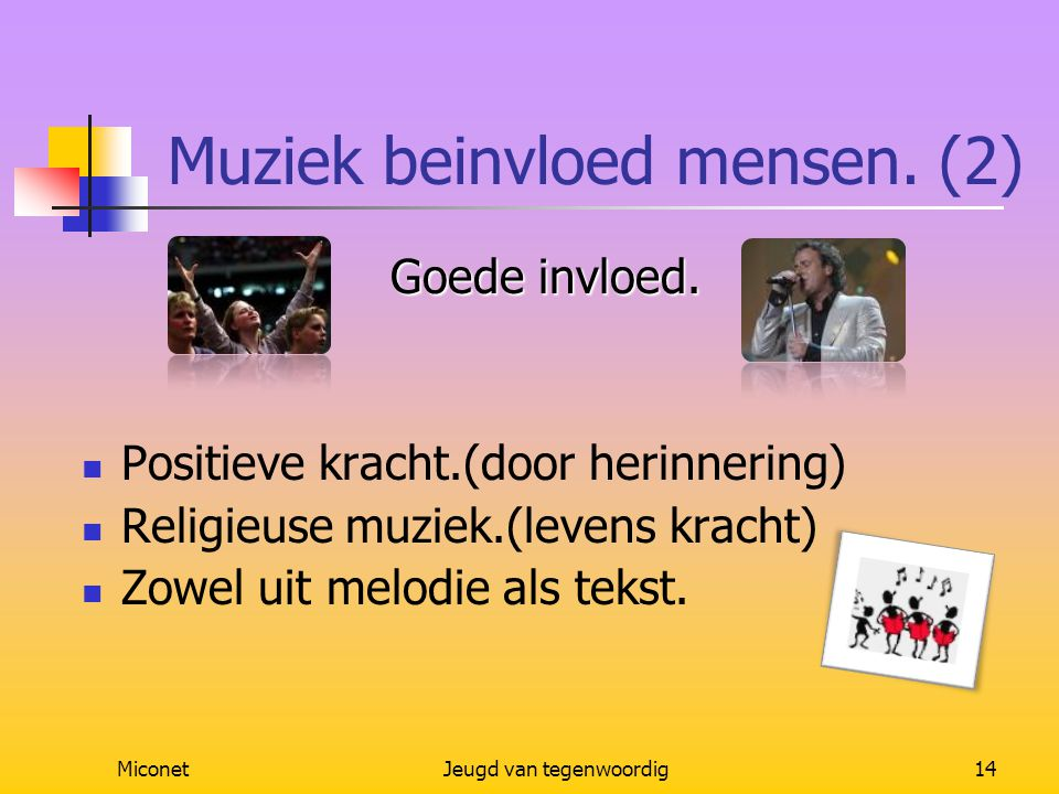 Muziek beinvloed mensen. (2)