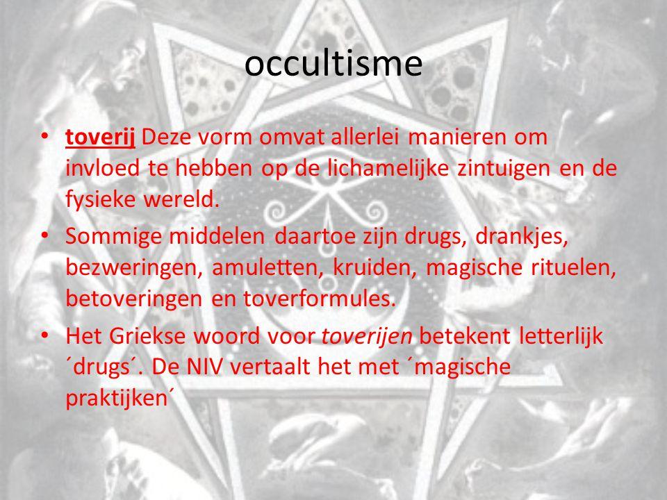 occultisme toverij Deze vorm omvat allerlei manieren om invloed te hebben op de lichamelijke zintuigen en de fysieke wereld.