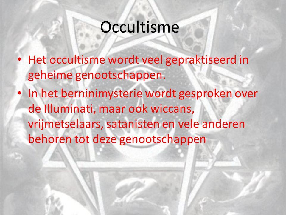 Occultisme Het occultisme wordt veel gepraktiseerd in geheime genootschappen.