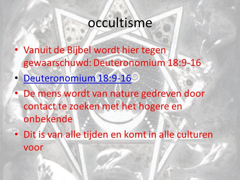 occultisme Vanuit de Bijbel wordt hier tegen gewaarschuwd: Deuteronomium 18:9-16. Deuteronomium 18:9-16.