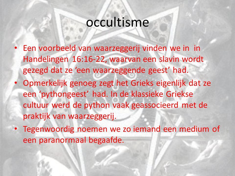 occultisme Een voorbeeld van waarzeggerij vinden we in in Handelingen 16:16-22, waarvan een slavin wordt gezegd dat ze 'een waarzeggende geest' had.