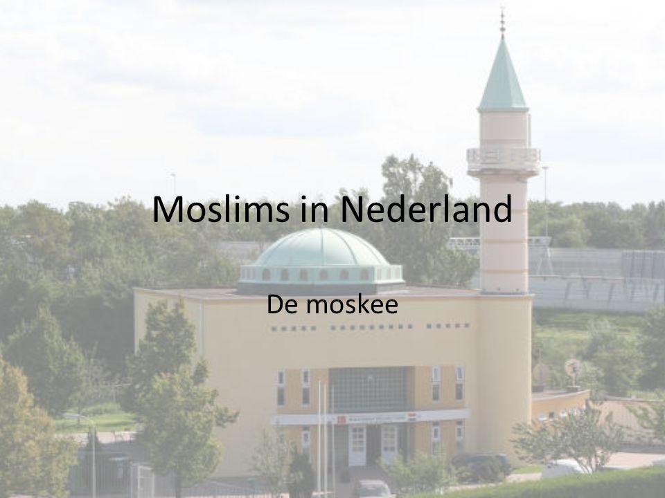 Moslims in Nederland De moskee