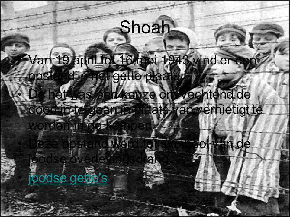Shoah Van 19 april tot 16 mei 1943 vind er een opstand in het getto plaats.