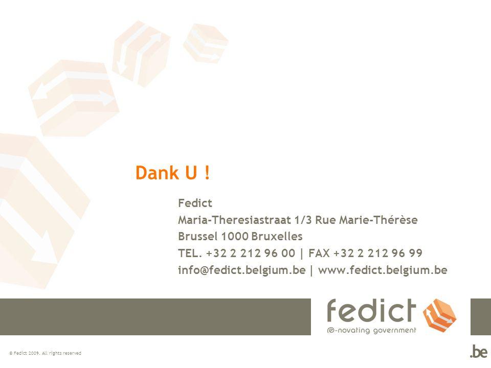 Dank U ! Fedict Maria-Theresiastraat 1/3 Rue Marie-Thérèse