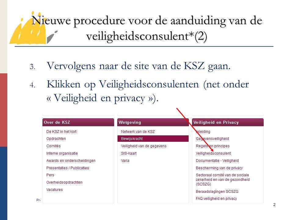Nieuwe procedure voor de aanduiding van de veiligheidsconsulent*(2)