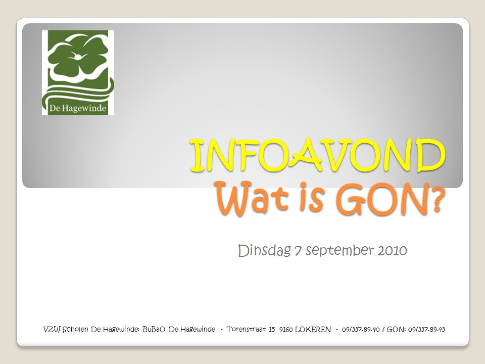 INFOAVOND Wat is GON Dinsdag 7 september 2010