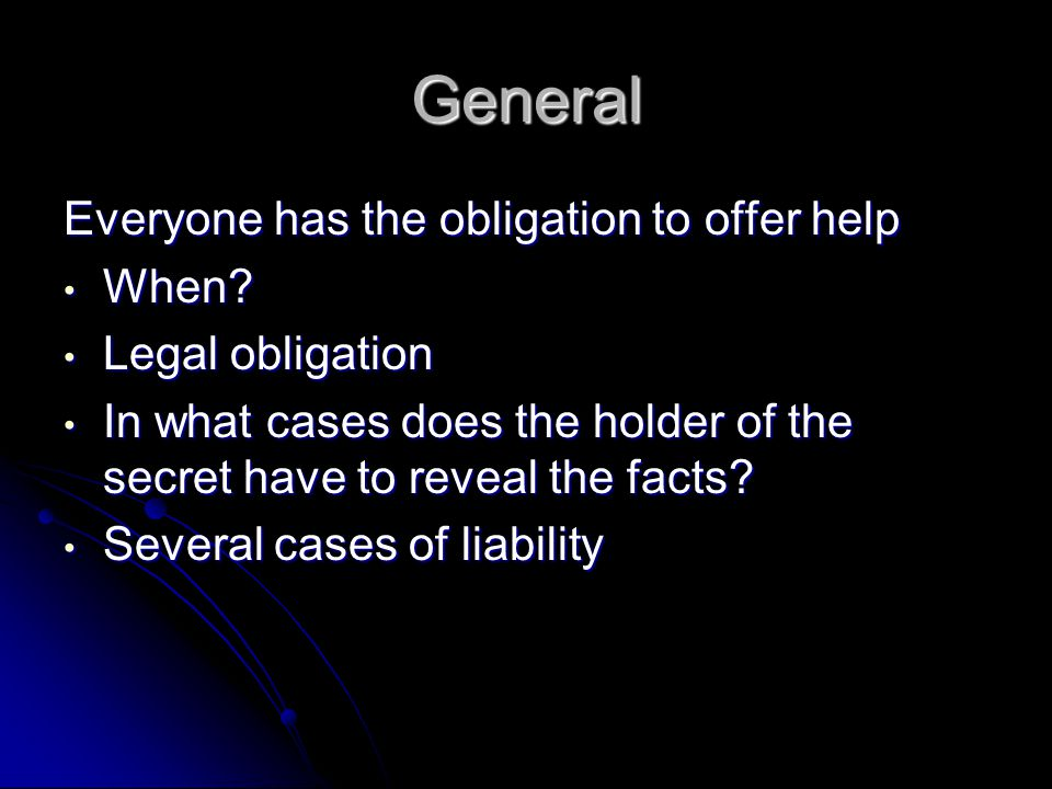 General Everyone has the obligation to offer help When