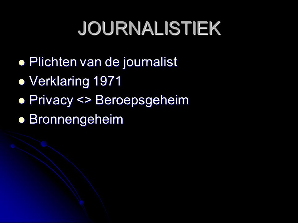 JOURNALISTIEK Plichten van de journalist Verklaring 1971